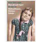 Postkarte Spruch lustig Meine Eltern sagen: Man soll nicht lügen